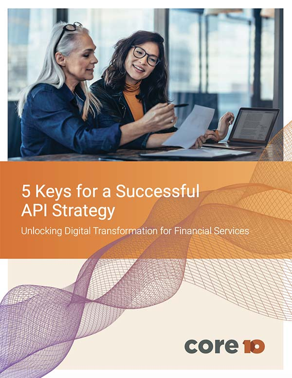 Core10 Resource: 5 Keys for a Successful API Strategy